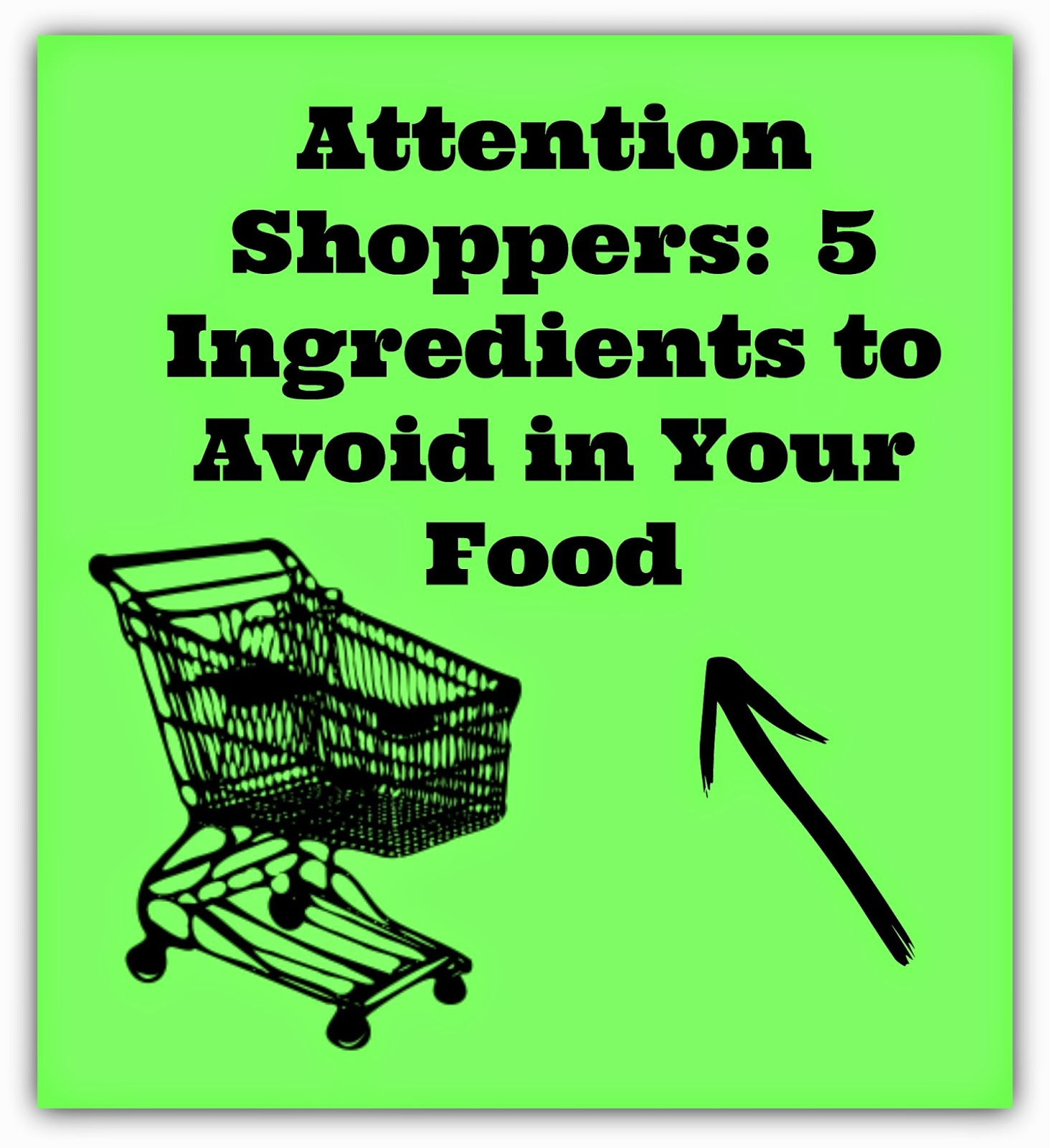 Attention shoppers 5 ingredients to avoid in your food for Cuisine 5 ingredients