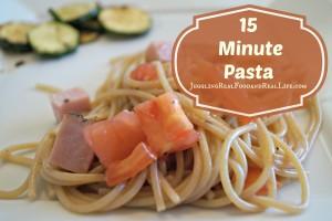 15 Minute Real Food Dinner Pasta Recipe
