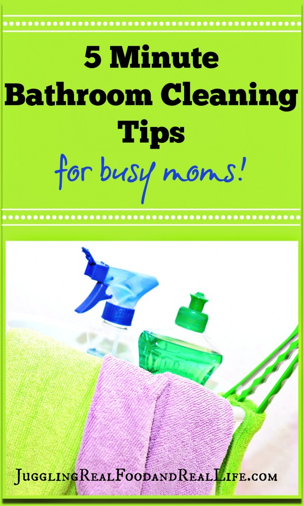 5 minute bathroom cleaning tips for busy moms juggling real food and real life - Five tips for quick cleaning ...