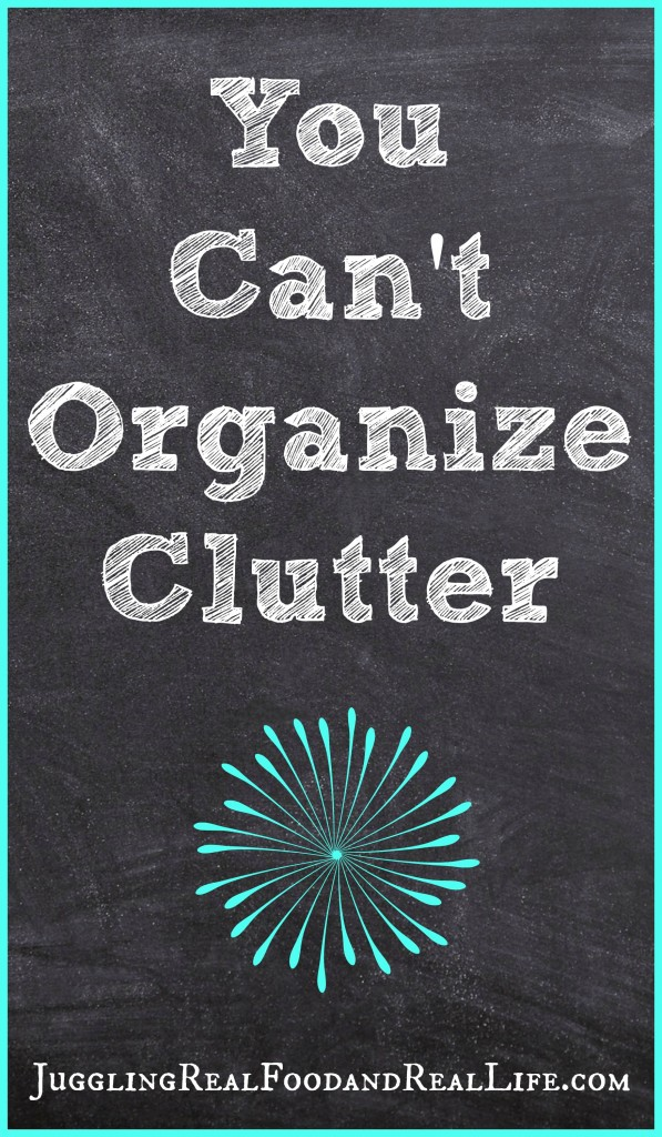 You Can't Organize Clutter