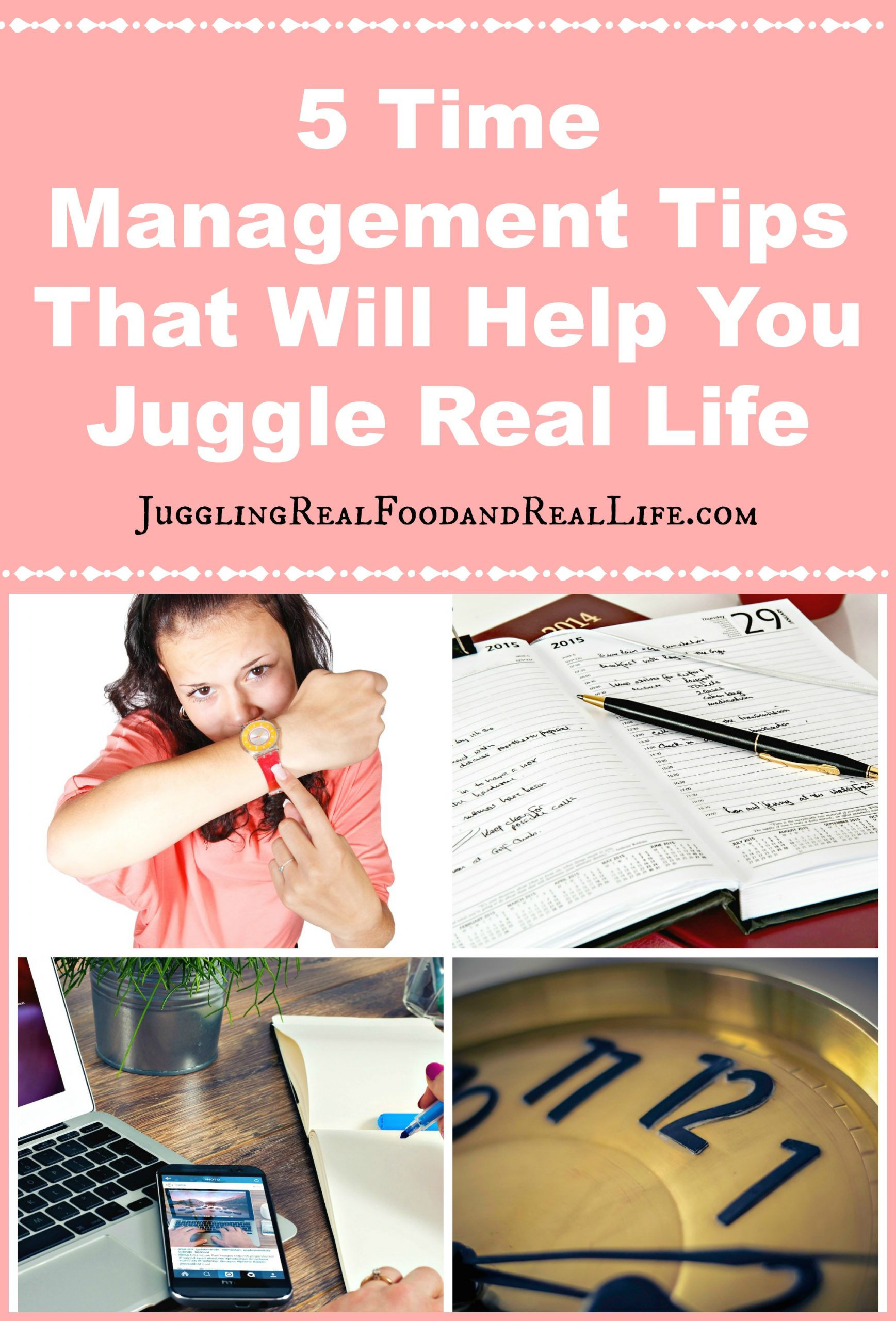 5 Time Management Tips That Will Help You Juggle Real Life