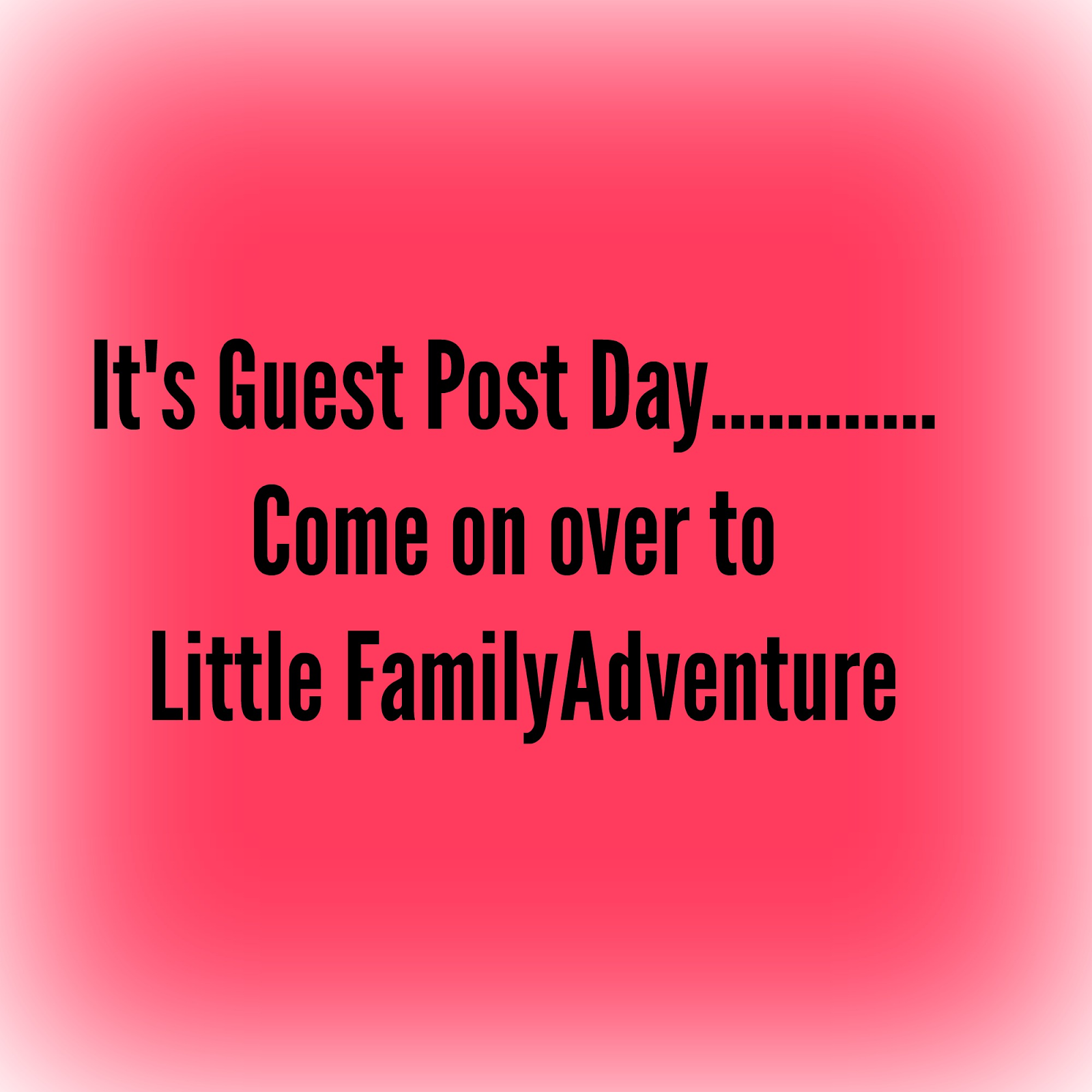 Guest Post Over at Little Family Adventure