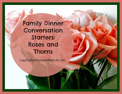 Family Dinner Conversation Starters: Roses and Thorns