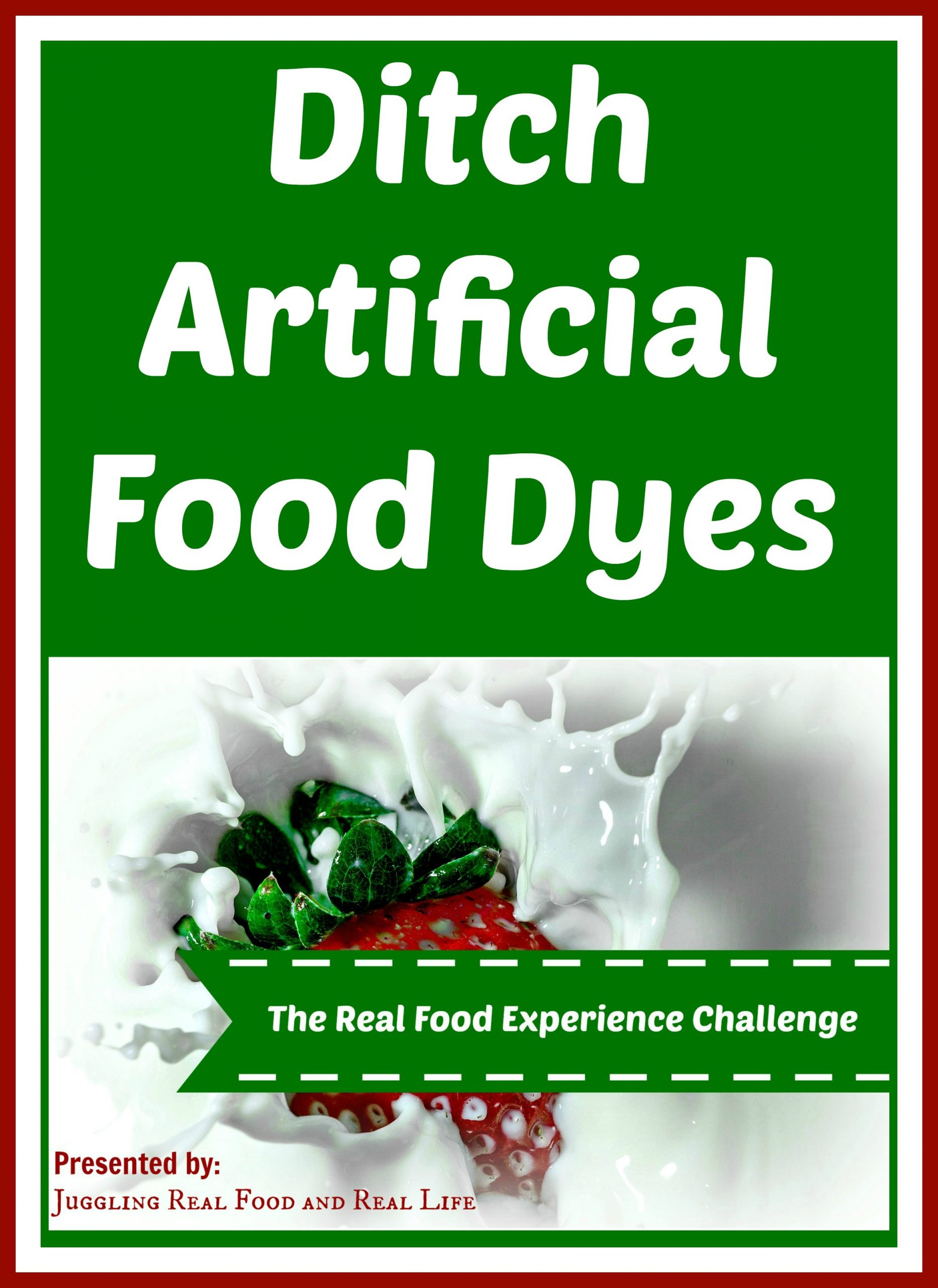 The Real Food Experience Challenge:  Ditch Artificial Food Dyes