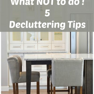 What NOT To Do: 5 Common Decluttering Mistakes
